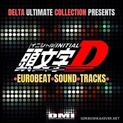 Delta Ultimate Collection - Eurobeat Sound Tracks [2019]