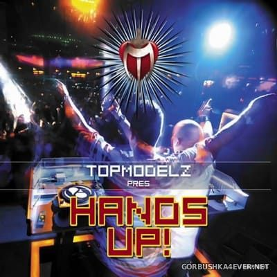 Topmodelz presents Hands Up! [2007]