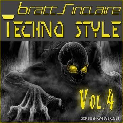 Bratt Sinclaire - Techno Style vol 4 [2019]
