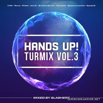 Hands Up! Turmix vol 3 [2017] by Slasherz