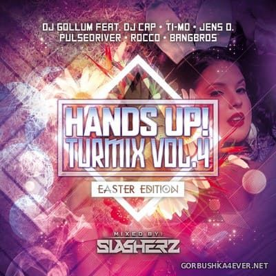 Hands Up! Turmix vol 4 (Easter Edition) [2018] by Slasherz