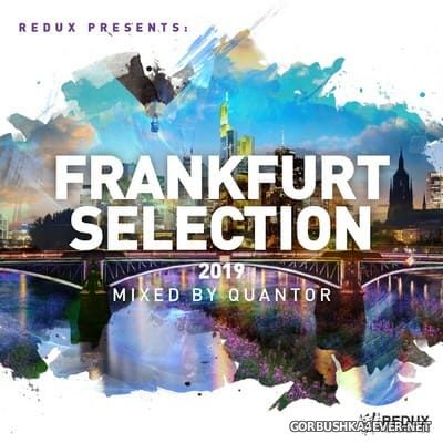 Redux presents Frankfurt Selection 2019 [2019] Mixed By Quantor