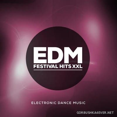 [Playbox Music ] EDM Festival Hits XXL (Electronic Dance Music) [2015]
