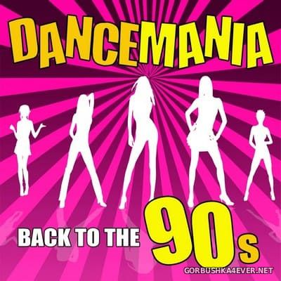Dance Mania - Back To The 90s [2014]