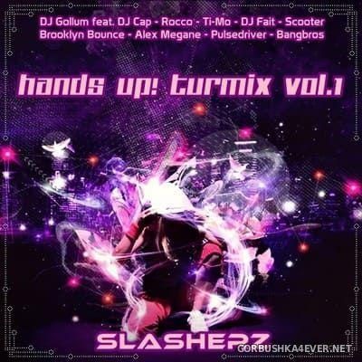 Hands Up! Turmix vol 1 [2017] by Slasherz