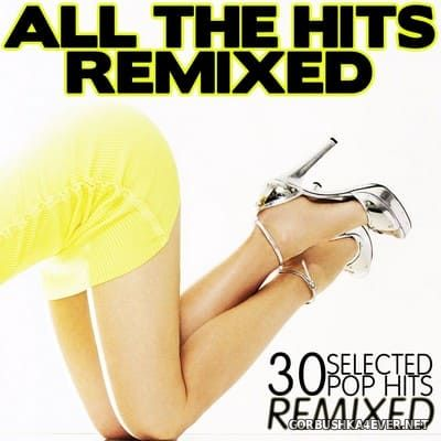 [The Saifam Group] All The Hits Remixed (30 Selected Pop Hits Remixed) [2012]