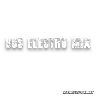 DJ Mixer Man - 80s Electro Mix [2019]