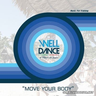 Smilax presents Well Dance - Music For Training (Move Your Body) [2019]