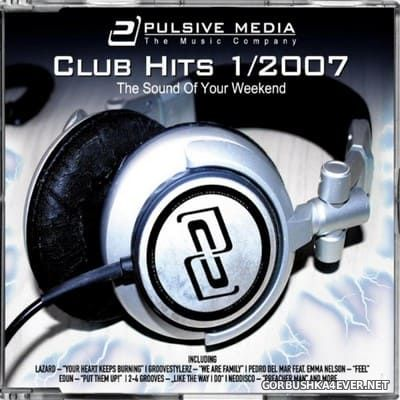 [Pulsive Media] Club Hits vol 1 (The Sound of Your Weekend) [2007]