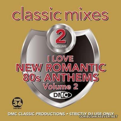[DMC] Classic Mixes - I Love New Romantic 80s Anthems vol 2 [2019]