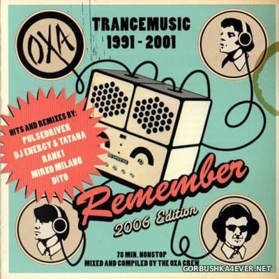 [TBA] OXA Remember Trancemusic 1991-2001 [2006] Mixed by The Oxa Crew