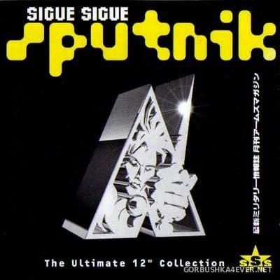 Sigue Sigue Sputnik - The Ultimate 12'' Collection [1998]