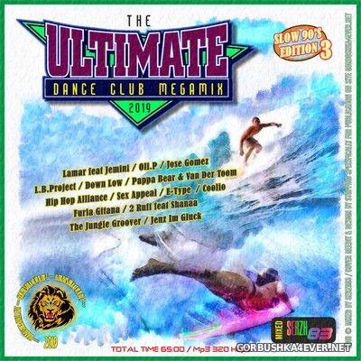 he Ultimate Dance Club Megamix XII [2019] Slow 90's Edition III