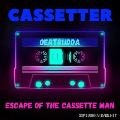 Cassetter - Escape Of The Cassette Man [2019]