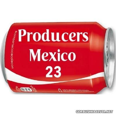 Producers Mexico 23 [2019]