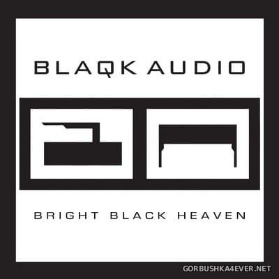 Blaqk Audio - Bright Black Heaven [2012]