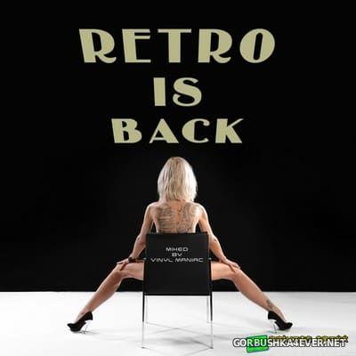 Retro Is Back [2019] by Vinyl Maniac DJ