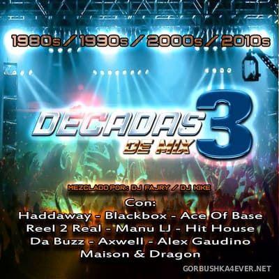 Décadas De Mix 3 [2019] Mixed by DJ Fajry & DJ Kike