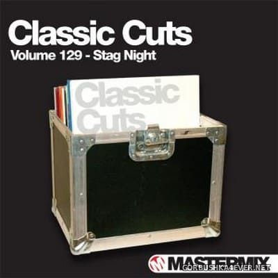 [Mastermix] Classic Cuts vol 129 [2013] Stag Night