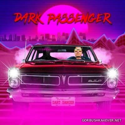 Dart Danger - Dark Passenger [2019]