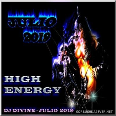 DJ Divine - High Energy Julio Mix 2019