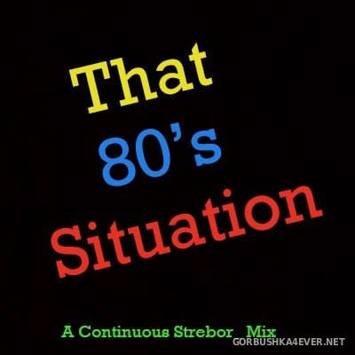 That 80's Situation [2019] by Strebor