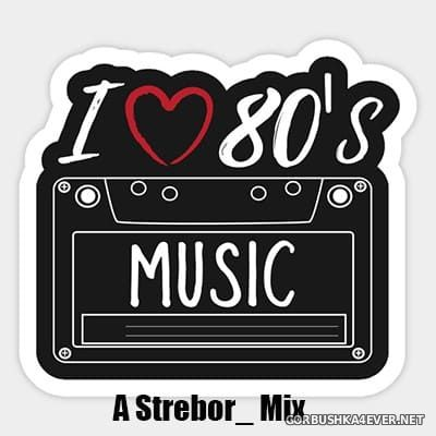 I Love 80's Music... More! [2019] by Strebor