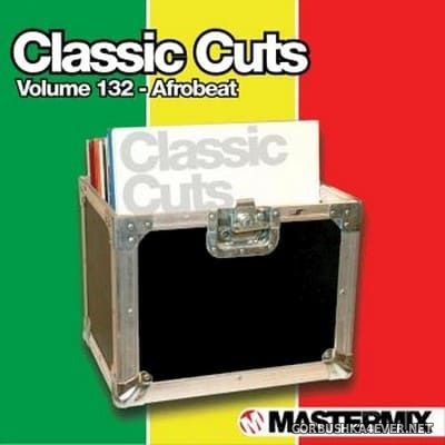 [Mastermix] Classic Cuts vol 132 [2015] Afrobeat
