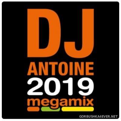 DJ Antoine - 2019 Megamix [2019]