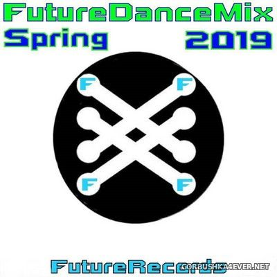 [Future Records] Future Dance Mix Spring 2019