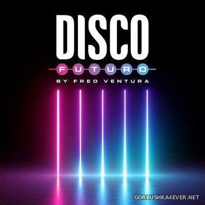 Fred Ventura - Disco Futuro [2019] / 2xCD