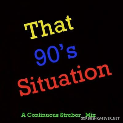 That 90's Situation [2019] by Strebor