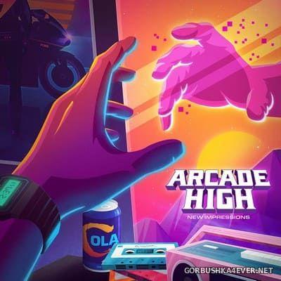 Arcade High - New Impressions [2019]