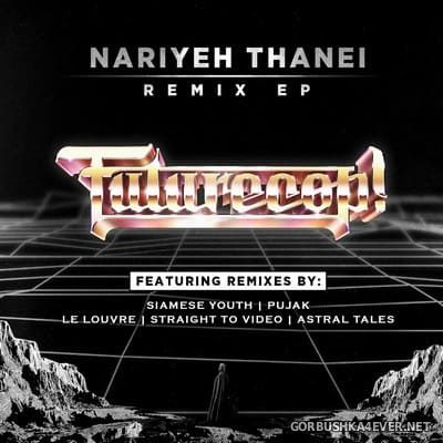 Futurecop! - Nariyeh Thanei (Remix) [2018]