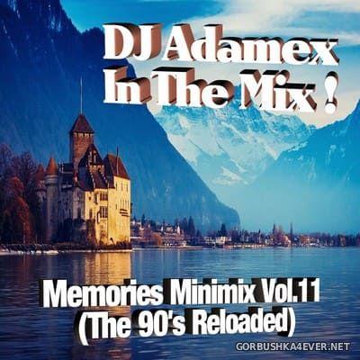 DJ Adamex - Memories Minimix vol 11 [2018] The 90's Reloaded