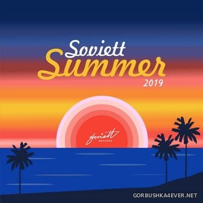 Soviett Summer 2019 (Compiled & Mixed by Ivan Starzev) [2019]