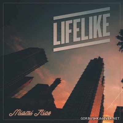 Lifelike - Miami Nice [2018]