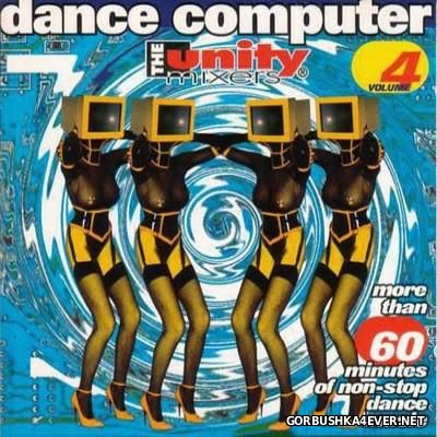 The Unity Mixers - Dance Computer 4 [1994]