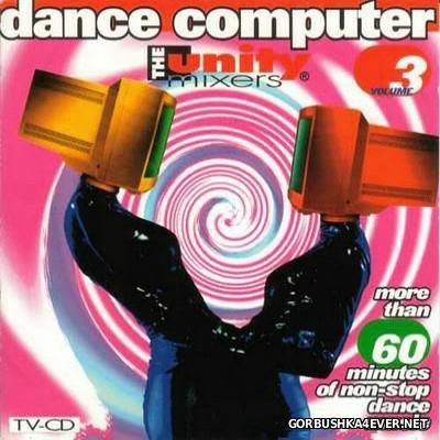 The Unity Mixers - Dance Computer 3 [1994]