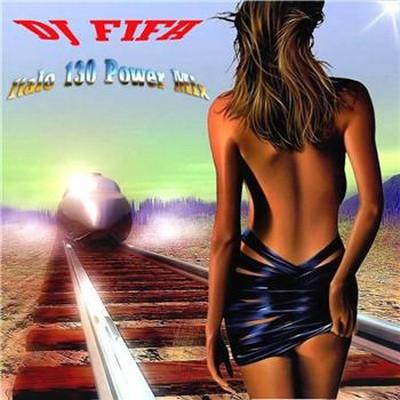 DJ Fifa - Italo 130 BPM Power Mix