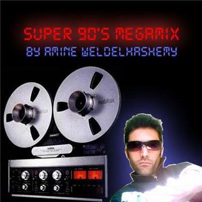 DJ Amine Weldelhashemy - Super 90s Megamix