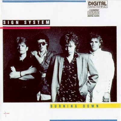 Sign System - Burning Down [1985]