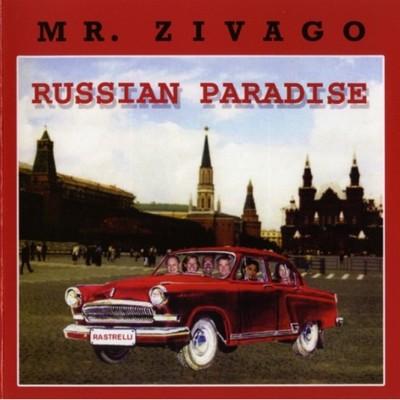 Mr. Zivago - Russian Paradise [2010]