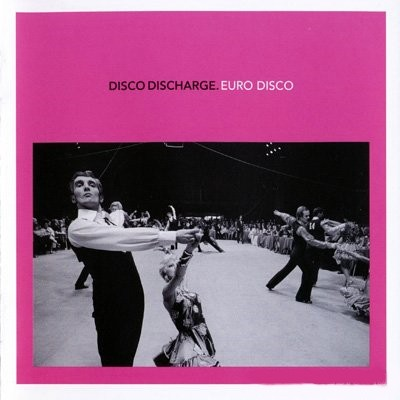 Disco Discharge: Euro Disco [2009] / 2xCD