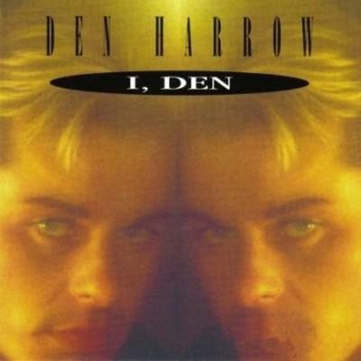 Den Harrow - I, Den [1996]