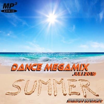 DJ Miray - Dance Megamix Juli 2019 (Summer Edition)