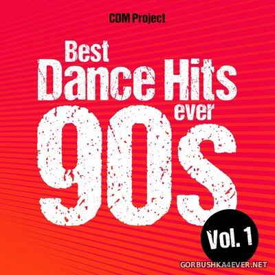 CDM Project - Best Dance Hits Ever 90s vol 1 [2018]