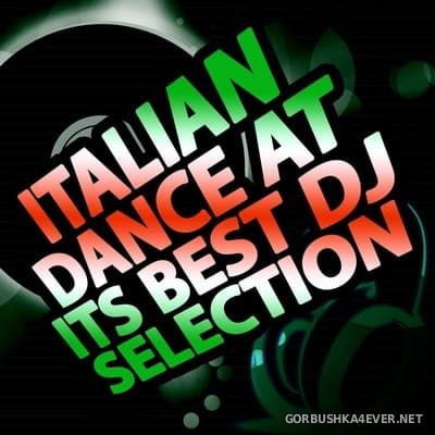 Italian Dance At Its Best DJ Selection [2012]