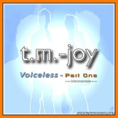 T.M.-Joy - Voiceless (Part 1) [2019]