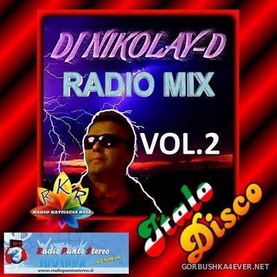DJ Nikolay-D - Italo Disco Radio Mix vol 2 [2018]